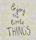 Estampa¨ Enjoy the little things¨